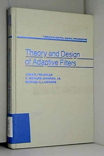 9780471832201: Theory and Design of Adaptive Filters (Topics in Digital Signal Processing)