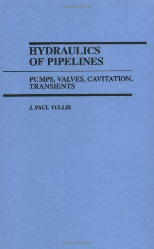 9780471832850: Hydraulics of Pipelines: Pumps, Valves, Cavitation and Transients