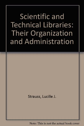 9780471833123: Scientific and Technical Libraries: Their Organization and Administration