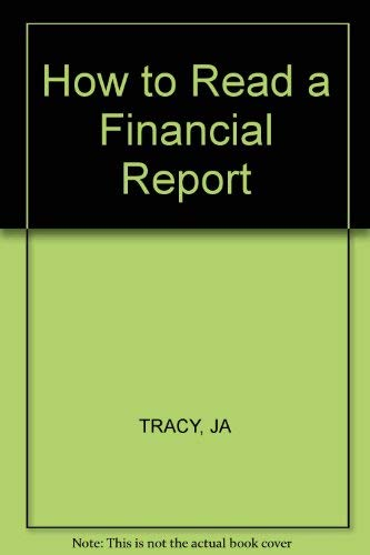 How to Read a Financial Report: John A. Tracy