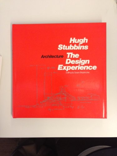 Architecture: The Design Experience Stubbins, Hugh