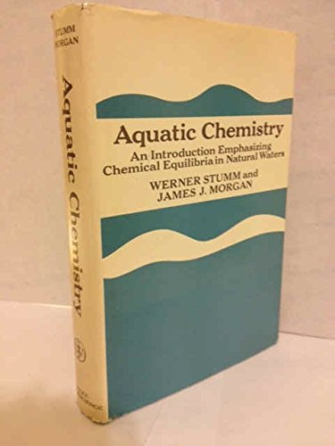 9780471834953: Aquatic Chemistry: An Introduction Emphasizing Chemical Equilibria in Natural Waters