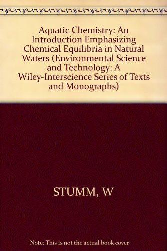 9780471834960: Aquatic Chemistry: An Introduction Emphasizing Chemical Equilibria in Natural Waters