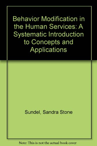 9780471835677: Behavior Modification in the Human Services: A Systematic Introduction to Concepts and Applications