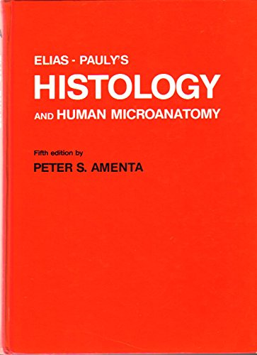 Elias and Pauly's Histology and Human Microanatomy: Peter S. Amenta