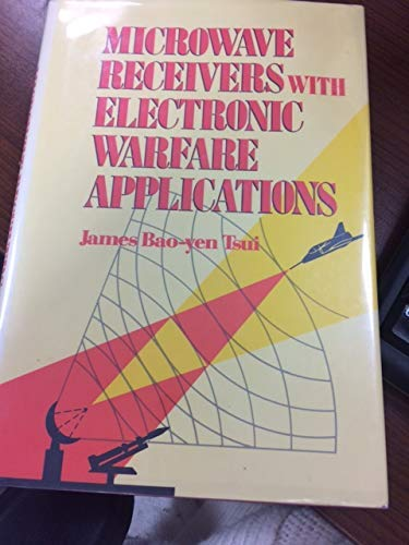 Microwave Receivers with Electronic Warfare Applications: Tsui, James Bao-Yen,