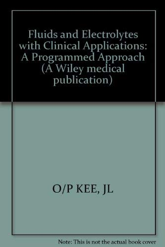 9780471836827: Fluids and Electrolytes with Clinical Applications: A Programmed Approach (A Wiley medical publication)