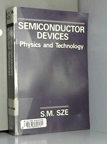 Semiconductor Devices: Physics and Technology: Sze S M