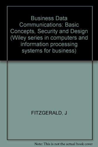 9780471837275: Business Data Communications: Basic Concepts, Security and Design (Wiley series in computers and information processing systems for business)