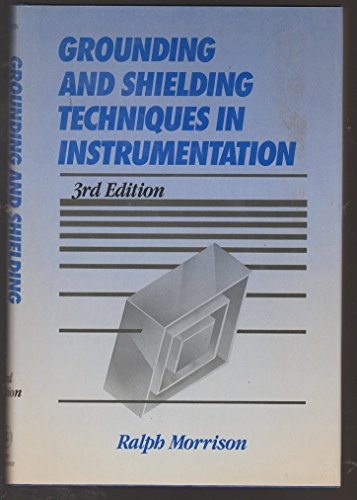 Grounding and Shielding Techniques in Instrumentation (3rd: Morrison, Ralph