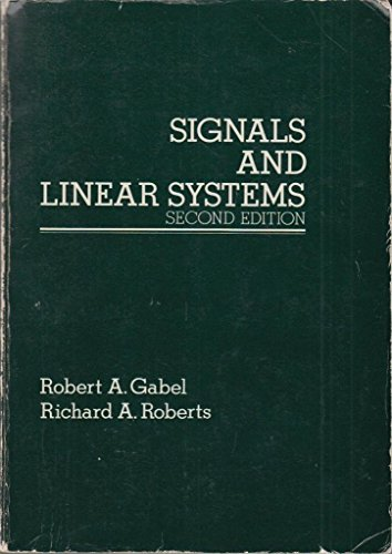 Signals and Linear Systems: Robert A. Gabel,