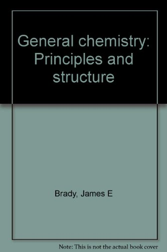 General Chemistry: Principles and Structure: JE BRADY