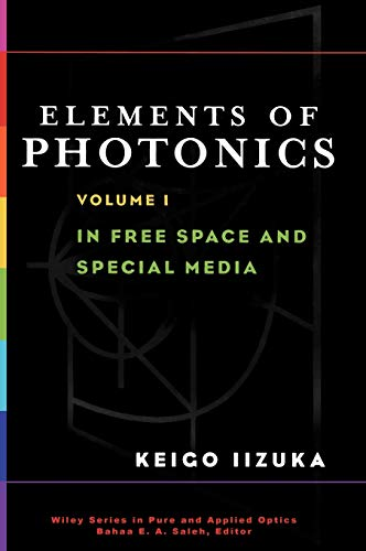 9780471839385: Photonics Volume I: In Free Space and Special Media v. 1 (Wiley Series in Pure and Applied Optics)