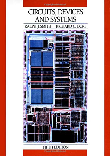 Circuits, Devices and Systems: A First Course in Electrical Engineering (Hardback): Ralph Judson ...