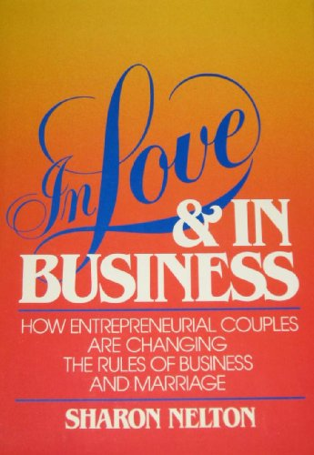 9780471839491: In Love and in Business: How Entrepreneurial Couples are Changing the Rules of Business and Marriage