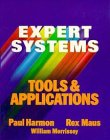Expert Systems: Tools and Applications (0471839507) by Paul Harmon; Rex Maus; William Morrissey