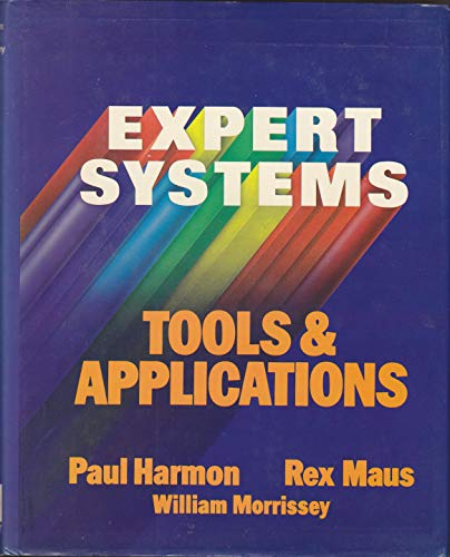 Expert Systems: Tools and Applications (0471839515) by Paul Harmon; Rex Maus; William Morrissey