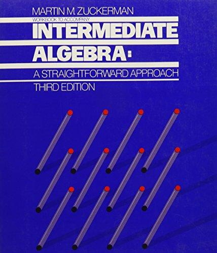 Workbook to Accompany Intermediate Algebra: Zuckerman, Martin M.
