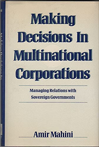 9780471840923: Making Decisions in Multinational Corporations: Managing Relations with Sovereign Governments