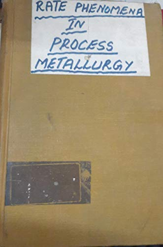 9780471843030: Rate Phenomena in Process Metallurgy