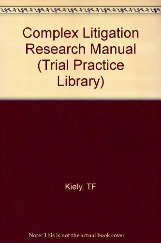 9780471844891: Complex Litigation Research Manual (Trial Practice Library)