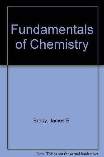 Fundamentals of Chemistry with Qualitative Analysis: James E. Brady,