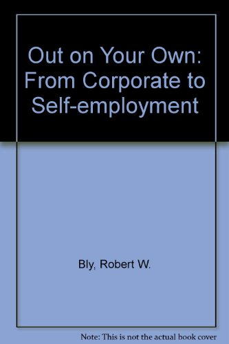 9780471844921: Out on Your Own: From Corporate to Self-Employment