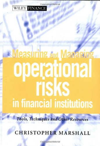 9780471845959: Measuring and Managing Operational Risks in Financial Institutions: Tools, Techniques, and Other Resources