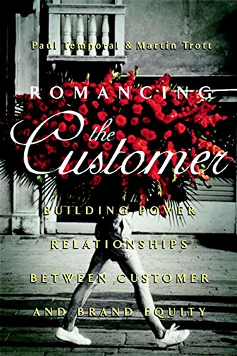 9780471846154: Romancing the Customer: Maximizing Brand Value Through Powerful Relationship Management
