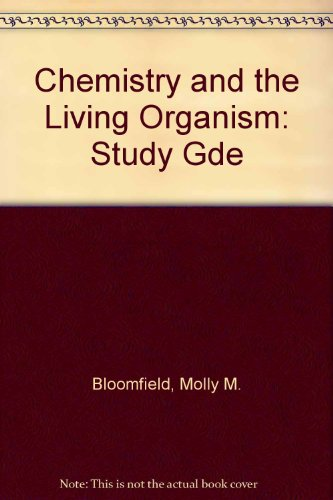Chemistry and the Living Organism: Study Gde: Bloomfield, Molly M.