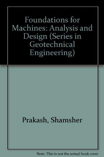 9780471846864: Foundations for Machines: Analysis and Design (Series in Geotechnical Engineering)