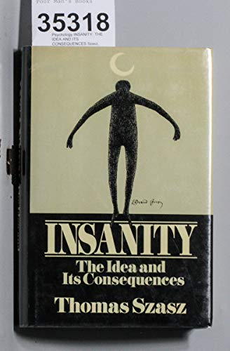 9780471847083: Insanity: The Idea and Its Consequences