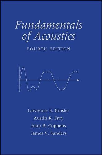 Fundamentals of Acoustics: Kinsler, Lawrence E.;