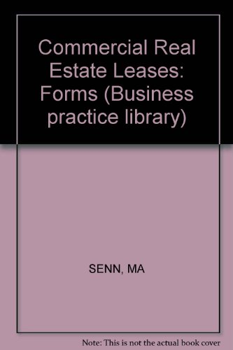 Commercial Real Estate Leases: Forms (Business practice library) (0471848778) by Senn, Mark A.