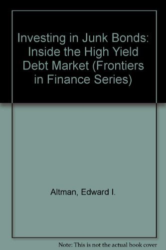 9780471848868: Investing in Junk Bonds: Inside the High Yield Debt Market