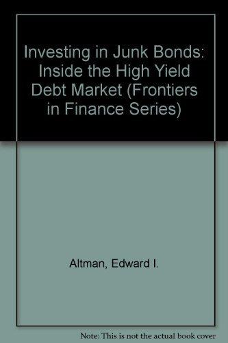 9780471848868: Investing in Junk Bonds: Inside the High Yield Debt Market