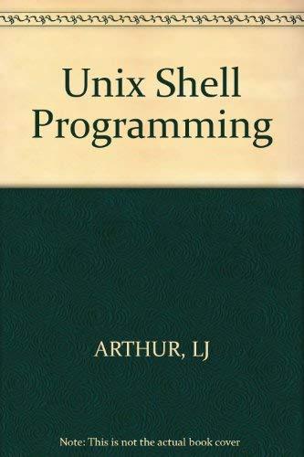 Unix Shell Programming: Arthur, Lowell Jay