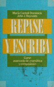 9780471850212: Repase y Escriba: Curso Avanzado de Gramatica y Composicion