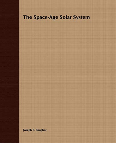 The Space-Age Solar System: Joseph F. Baugher