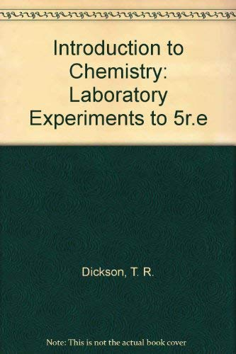 Introduction to Chemistry, Laboratory Manual: Dickson, T. R.