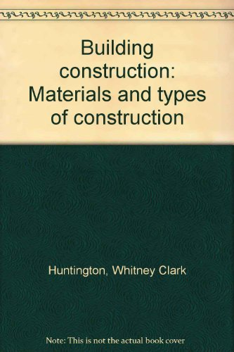 9780471850526: Building construction: Materials and types of construction