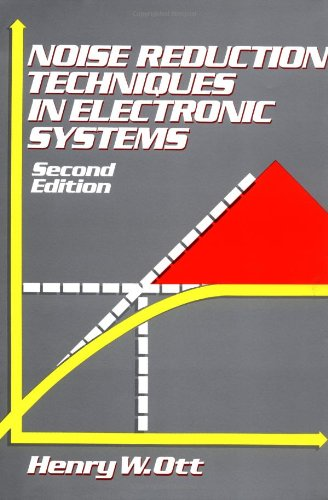 Noise Reduction Techniques in Electronic Systems, 2nd Edition: Henry Ott