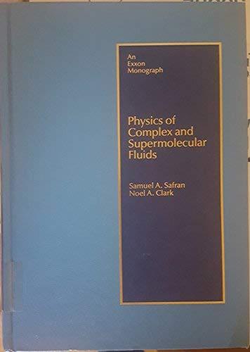 9780471850816: Physics of Complex and Supermolecular Fluids (Exxon Monographs Series)