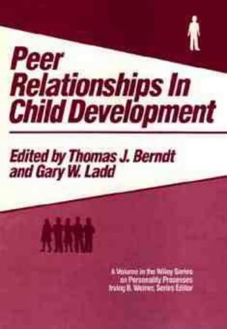 9780471851318: Peer Relationships in Child Development (Wiley Series on Personality Processes)