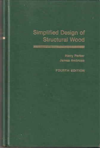 9780471851349: Simplified Design of Structural Wood (Parker/Ambrose Series of Simplified Design Guides)