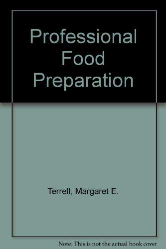 Professional Food Preparation: Terrell, Margaret E.
