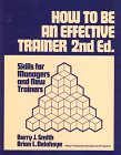 9780471852391: How to Be an Effective Trainer: Skills for Managers and New Trainers (Wiley Professional Development Programs)