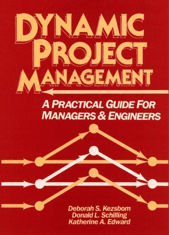 Dynamic Project Management: A Practical Guide for: Kezsbom, Deborah S.;