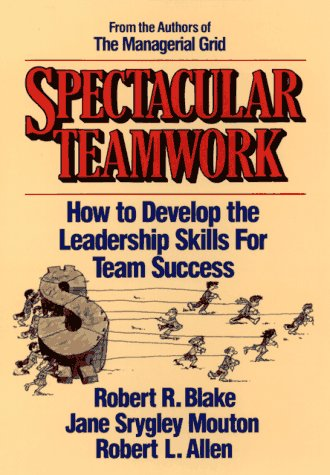 Spectacular Teamwork: How to Develop the Leadership Skills for Team Success