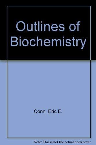 Outlines of Biochemistry: Conn, Eric E.;